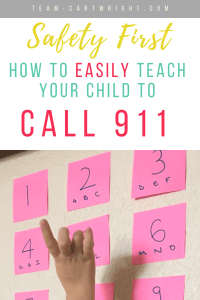 Picture of numbers set up like a phone keypad with text overlay: Safety First: How To Easily Teach Your Child to Call 911