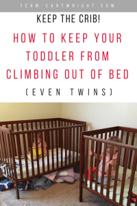 Keep the Crib. How to stop your toddler twins from climbing out of their crib. It can be done. #toddler #twins #crib #climbing #sleep #discipline #tips #hacks Team-Cartwright.com