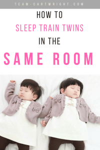 How to sleep train twins in the same room. Teach your twins to fall and stay asleep even as they share a room. #twins #sleep #training #babywise #baby #tips Team-Cartwright.com