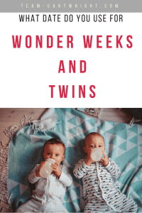 What date do you use to determine the Wonder Weeks with twins? Why do identical twins seem to hit leaps differently? Learn what you need to know about the Wonder Weeks and twins, #twins #wonder #weeks #leaps #baby #development Team-Cartwright.com