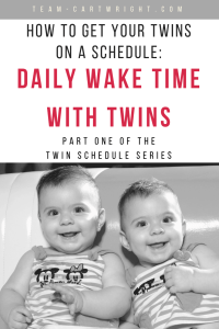 Twin moms hear that they need a schedule. But how do you get twins on a schedule? This is step one: Set a daily wake time. Here is how to kick off every day right using a daily wake time with twins. #babywise #babywiseschedule #dailywaketime #twins #newborntwins #twinschedule Team-Cartwright.com