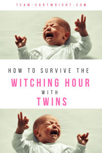 You can survive the witching hour with twins. It won't last and there are several things you can do to make it easier to handle. #twins #baby #newborn #witching #hour #crying #soothing #babywise Team-Cartwright.com
