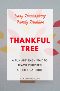 Start an easy and fun Thanksgiving tradition by making a thankful tree! This is super simple and a great way to teach kids about gratitude. #thanksgiving #thanksgivingcraft #thanksgivingtradition #thanksgivingtraditionforkids #gratitude #teachinggratitude Team-Cartwright.com