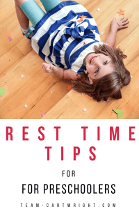 Tips to help your preschooler with rest time. Preschoolers still need downtime during the day. Learn how to make that happen and how it benefits the whole family. #resttime #rest #time #quiettime #preschooler #toddler Team-Cartwright.com