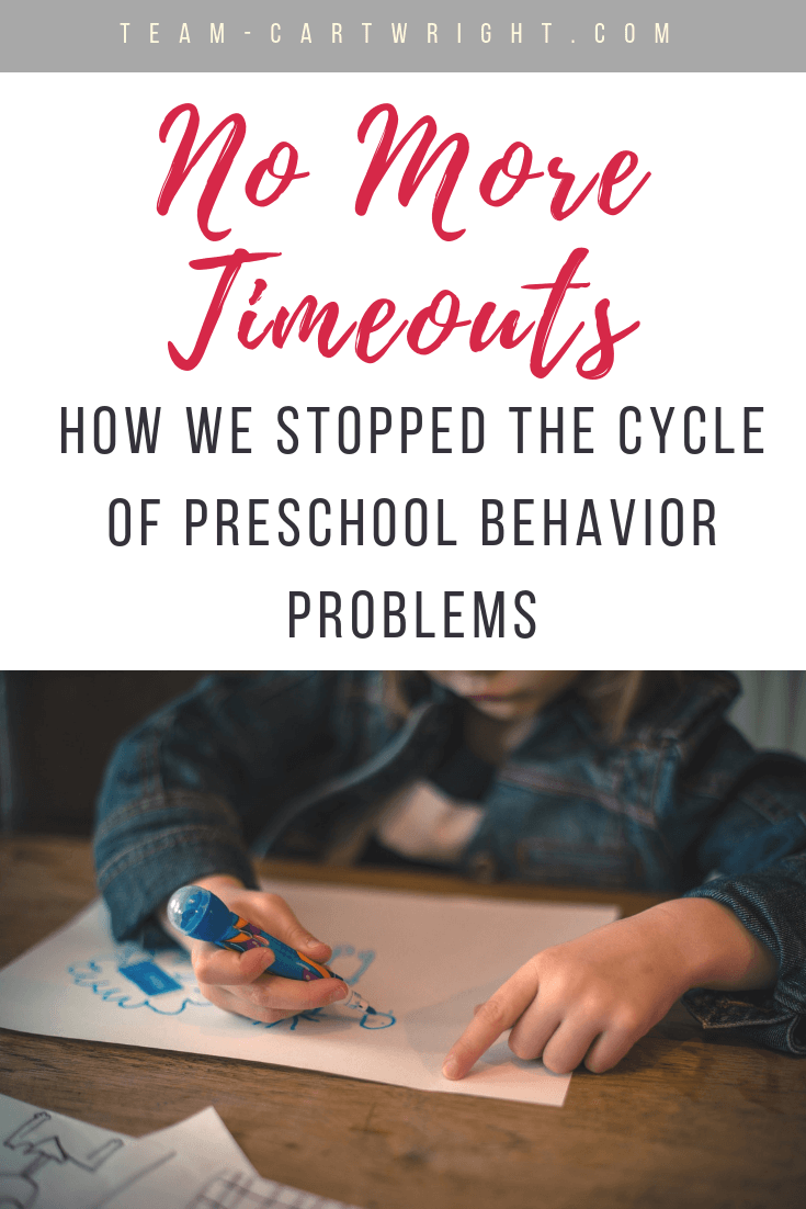 No more time outs! Learn how we stopped the cycle of preschool behavior problems without yelling or punishments. #PositiveParenting #PreschoolBehavior #BehaviorManagement #Discipline #BehaviorChart #RewardChart Team-Cartwright.com