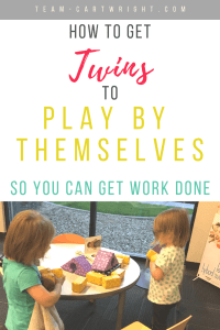 picture of twin girls playing with text overlay stating how to get twins to play by themselves so you can get work done
