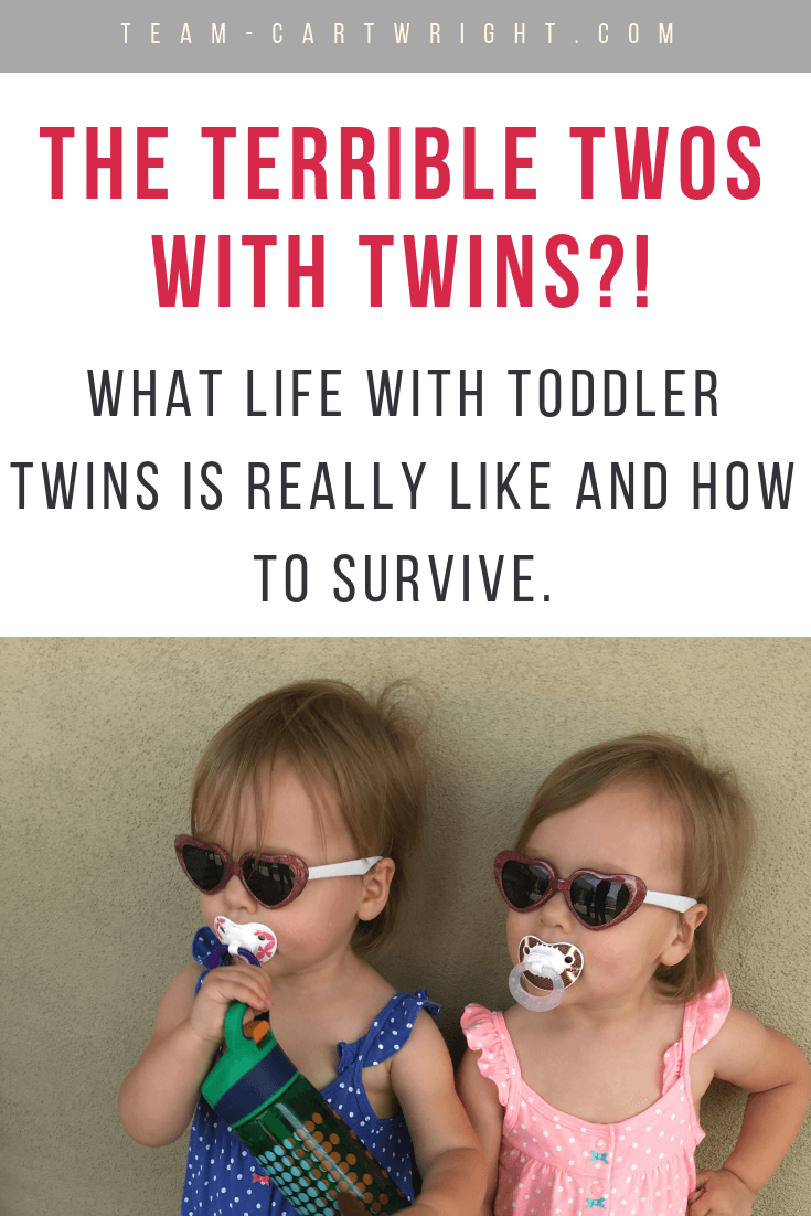 Is it possible to survive the terrible twos with twins? Absolutely! Here is what you need to know about life with toddler twins. #Twins #TwoYearOldTwins #2YearOldTwins #ToddlerTwins #TwinTips #TwinSleep #TwinFights #TwinPottyTraining #TwinMom Team-Cartwright.com