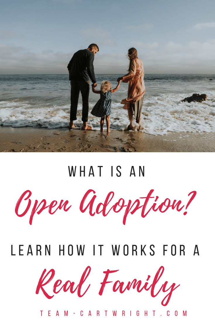 What is an open adoption? Learn how adoptions work where you still have contact with the birth parents of the adopted child. #Adoption #OpenAdoption #ClosedAdoption #AdoptionStories Team-Cartwright.com