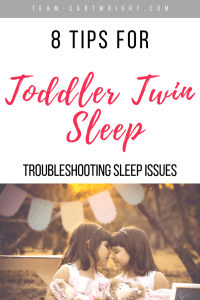 Tips to help your toddler twins sleep! Twins not napping? Not wanting to go to bed at night? Here are 8 ways to combat these issues and get back to the sleep you all need! #ToddlerTwins #TwinSleep #ToddlerSleep #SleepRegression #SleepTips #TwinTips Team-Cartwright.com