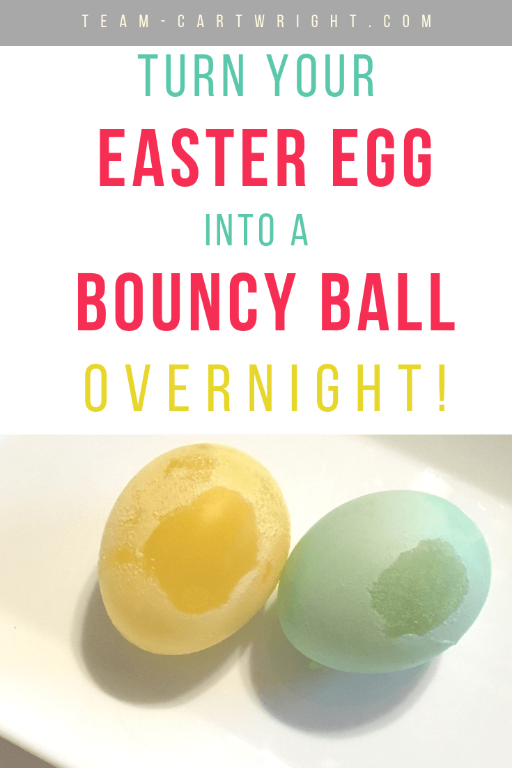 picture of yellow and green easter eggs with text overlay: turn your Easter egg into a bouncy ball ovenight