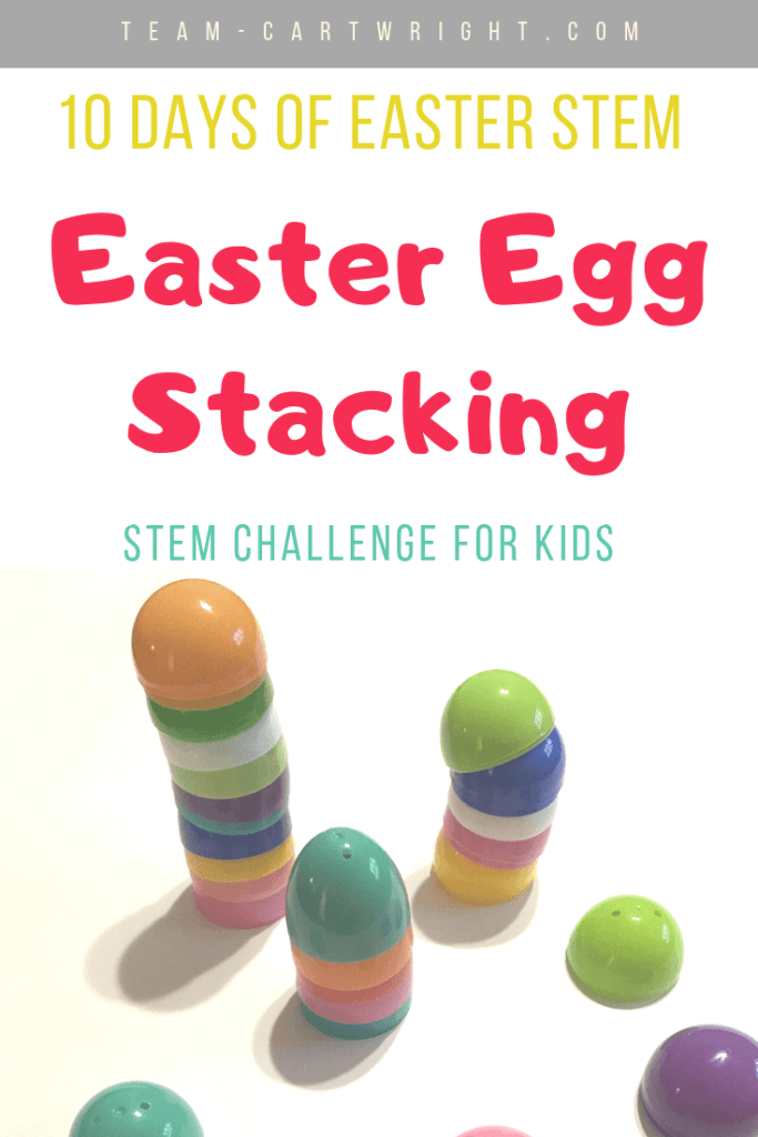 Picture of Easter Egg towers with text overlay: 10 Days of Easter STEM Easter Egg Stacking STEM challenge for kids