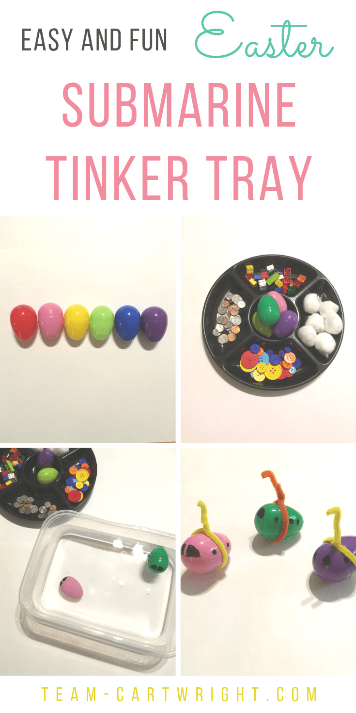 pictures of easter eggs, a tinker tray, and easter egg submarines with text overlay stating: Easy and Fun Easter Submarine Tinker Tray