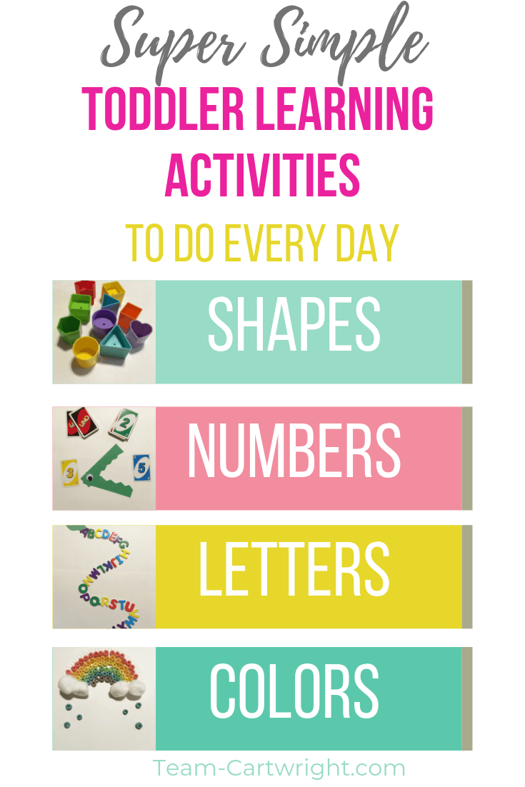 4 pictures, shapes, numbers, letters, and colors. Text overlay Super Simple Toddler Learning Activities To Do Every Day