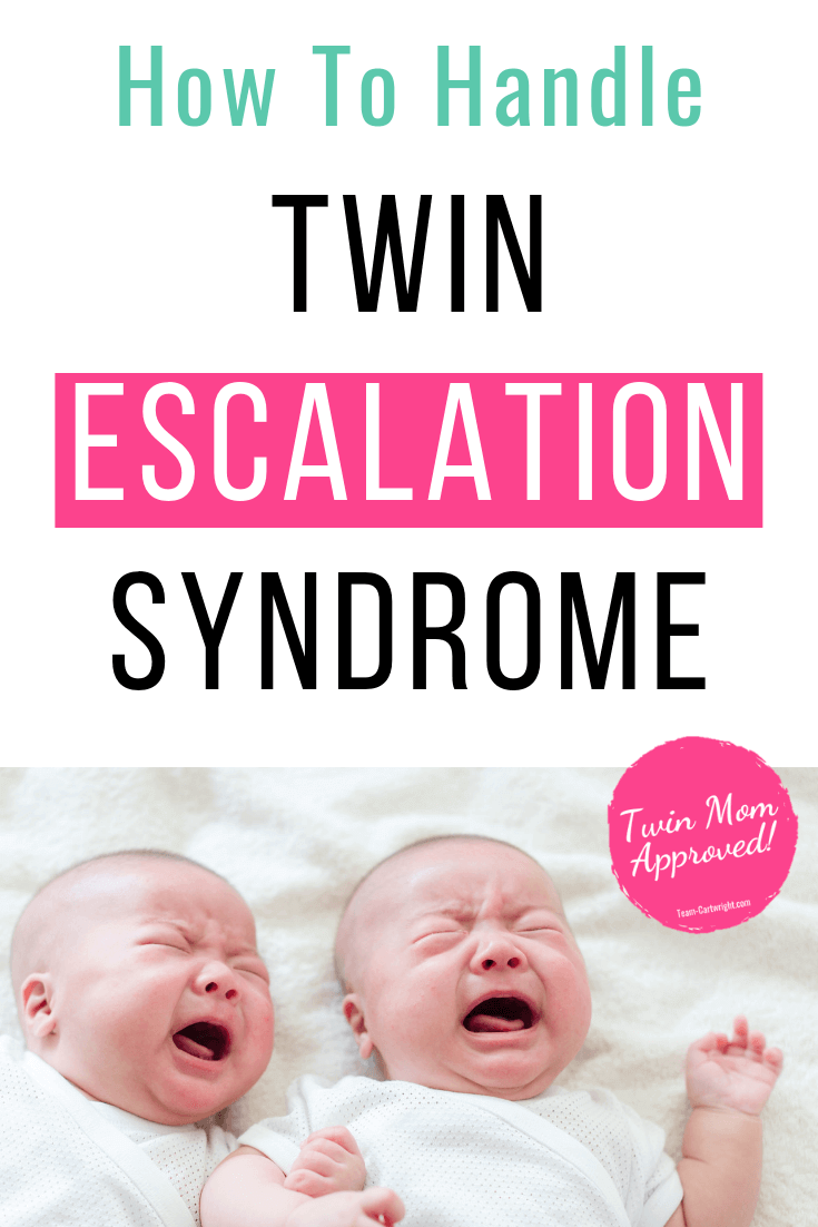 picture of twins crying with text: How To Handle Twin Escalation Syndrome