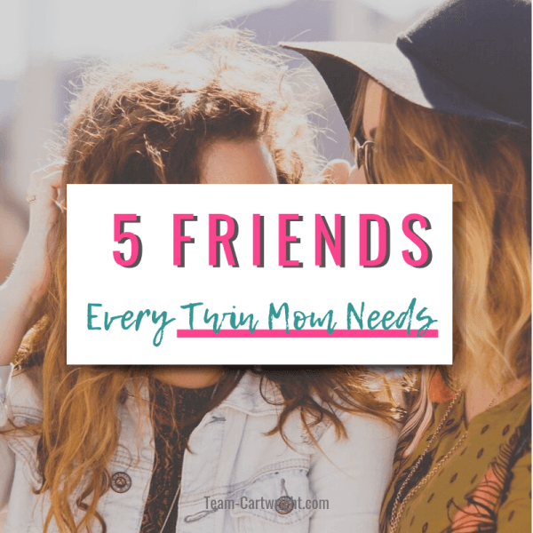 The 5 Friends You Need To Make Twin Mom Life Better