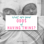 Odds of Having Twins and Odds of Having Twins After Twins FAQ