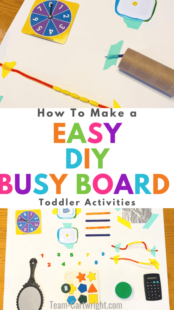 Text: How to make a Easy DIY Busy Board Toddler Activities. Top picture: Close up of homemade busy board with spinner, beads, and toilet paper roller toy. Bottom picture: Full diy cardboard busy boards
