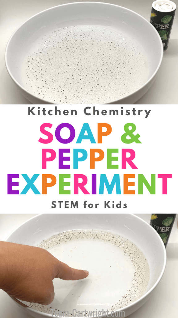 Text: Kitchen Chemistry Soap & Pepper Experiment STEM for Kids. Top picture: Dish of water with pepper on surface. Bottom picture: Hand touching the surface of the dish with soap and pepper spreading out to edge of dish