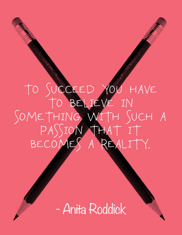 to-succeed-you-have-to-believe-in-somehting-with-such-passion-that-it-becomes-reality