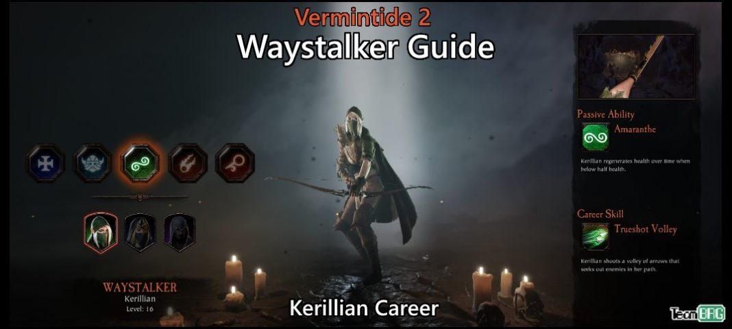 Vermintide 2: Waystalker Career – Talents. Builds Guide   Team BRG