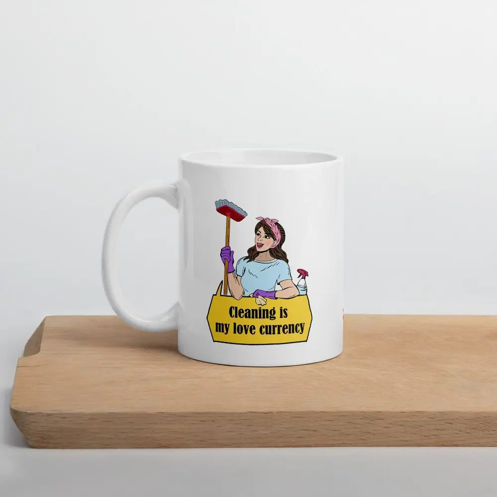 Mug: Cleaning Is My Love Currency