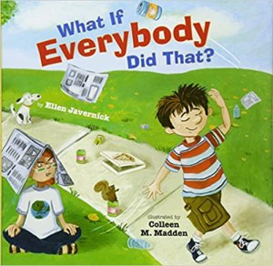 Picture of the cover for the book What If Everybody Did That?