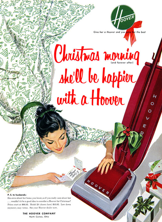 Christmas morning she'll be happier with a hoover vacuum  ~ The most sexists advertising ~