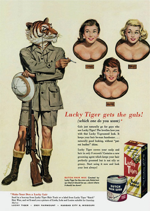 Lucky Tiger Gets His Gal Hair Tonic  ~ The most sexists advertising ~