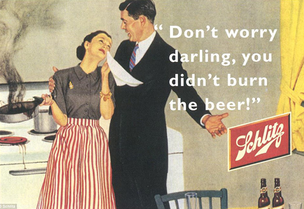Schlitz Don't worry dear you didn't burn the beer  ~ The most sexists advertising ~