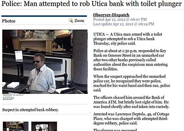 29 of the World's Stupidest Criminals ~ Man attempted to rob Utica bank with toilet plunger