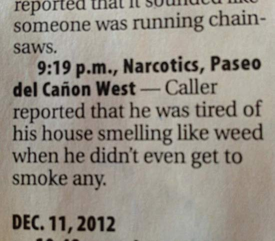 29 of the World's Stupidest Criminals ~ ~ 911 caller tired of house smelling like weed when he didn't even get to smoke any