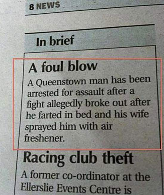 29 of the Stupidest, Dumbest Criminals ~ Queenstown man arrested after fight with wife after he farted in bed and she sprayed him with air freshener