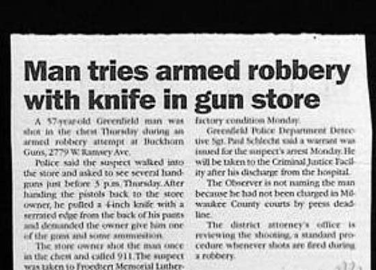 29 of the World's Stupidest Criminals ~ ~ Man tries armed robbery with knife in gun store
