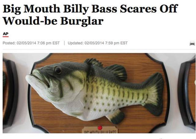 29 of the World's Stupidest Criminals ~ ~ Big mouth Billy Bass scares off would-be burglar