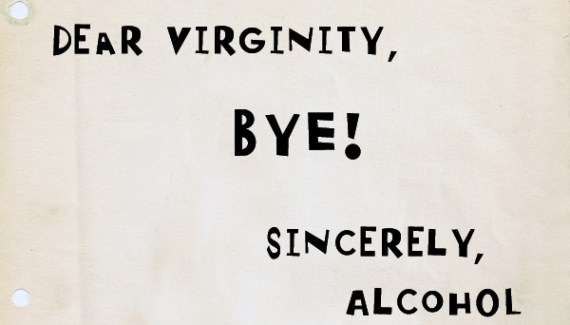 Bye Virginity, Sincerely Alcohol ~ Funny Dear blank, Please blank letters