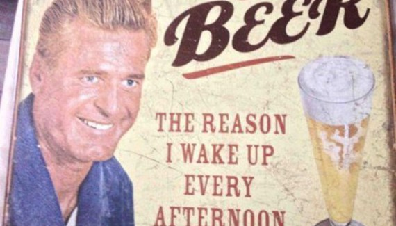 vintage 1950s sarcasm beer the reason I wake up every afternoon