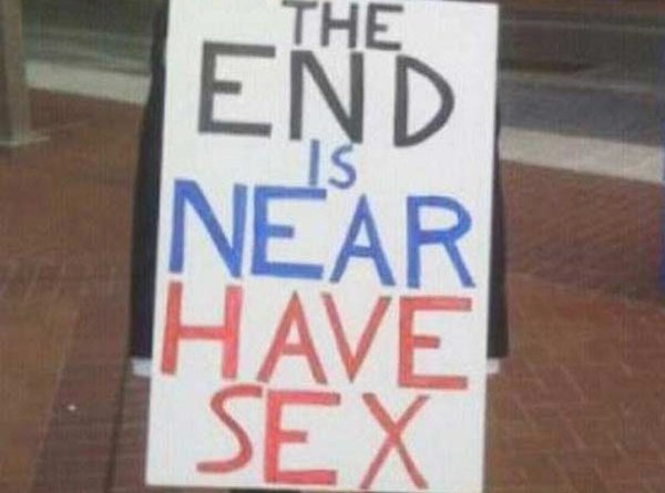 35 Funny Pics ~ Man in sidewalk sign ~ End is near have sex