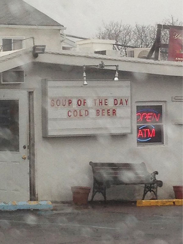 Funny sign ~ soup of the day cold beer