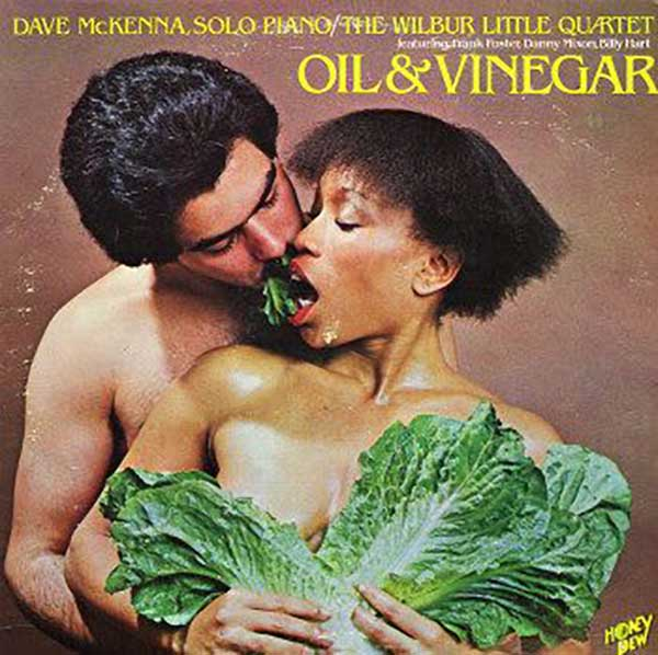Looks like someone's about to toss the salad ~~ Dave McKenna Oil and Vinegar ~~worst bad album covers