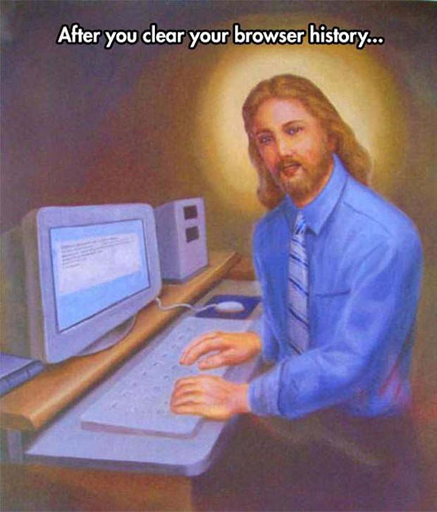 Jesus! That's so true! ~~ funny pics & memes after you clear your browser history