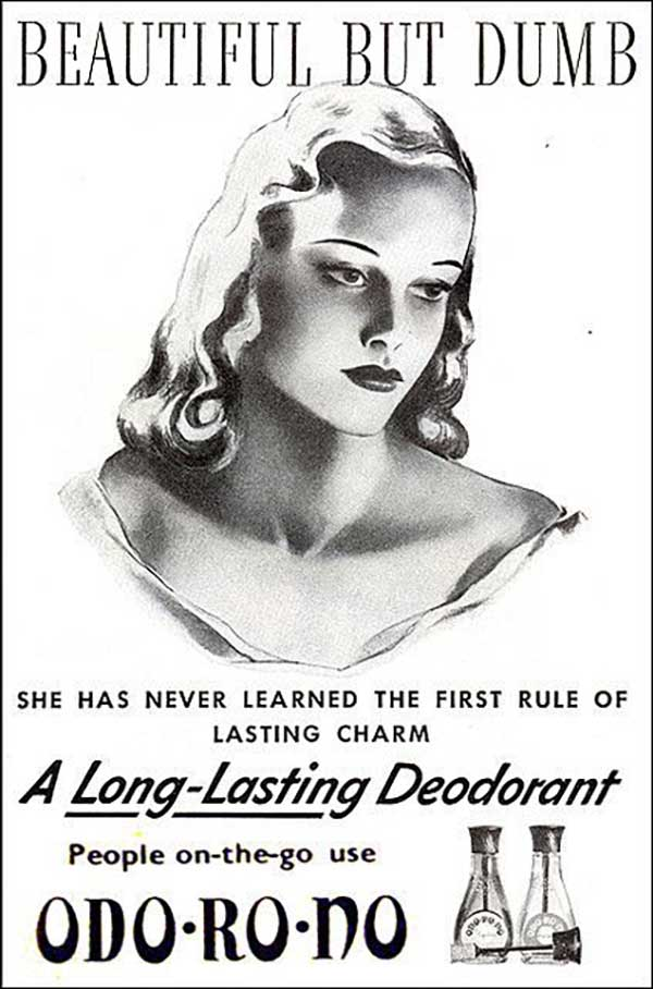 C'mon! You're too hot to be so stupid! Odo Ro No Deodorant ~ Sexist ads both vintage and new