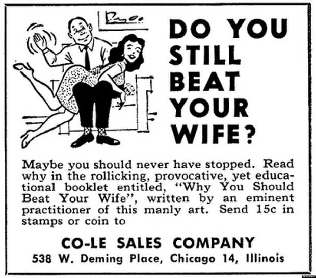 """""""Why You Should Beat Your Wife ~ Sexist ads vintage and new"""