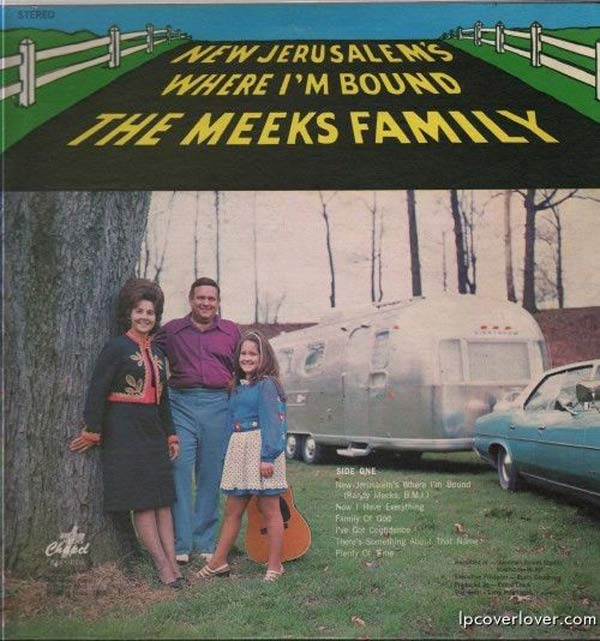 Hate to break it to 'em, but they ain't gonna make overseas in that old Airstream camper. . . New Jerusalem's where I'm Bound, The Meeks Family ~ Funny Bad Album Covers