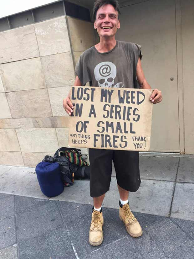Funny Homeless Sign ~ Lost my weed in a series of small fires, pot humor, marijuana