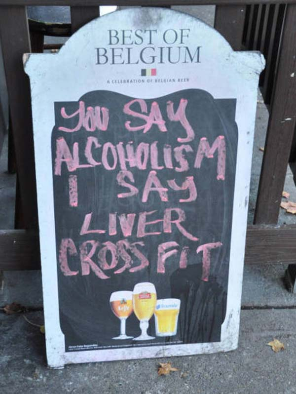If that's true then I'm in great shape! ~ Funny Sidewalk Signs ~ crossfire for the liver