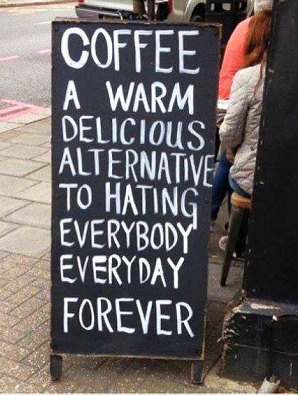 The Wonders of Coffee ~ Funny Sidewalk Chalkboard Signs