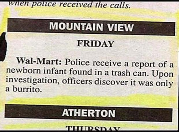 Funny Police report ~ Walmart ~ report of baby found in trash can, it was only a burrito ~ funny pics, funny memes