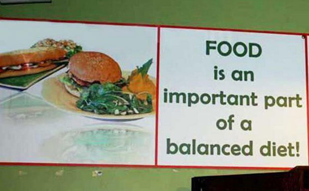 Funny Stupid Signs ~ Food is an important part of a diet ~ burgers and subs