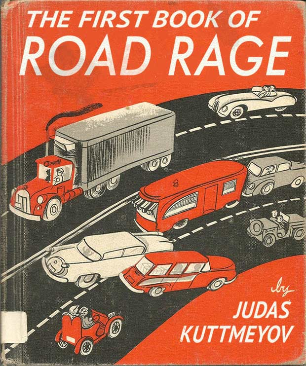 The First Book of Road Rage ~ inappropriate children books ~terrible, bad kids books