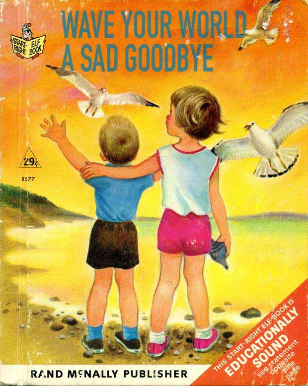 Ta-Ta ~ Wave Your Wold a Sad Goodbye ~ inappropriate children's books ~terrible, bad kids books